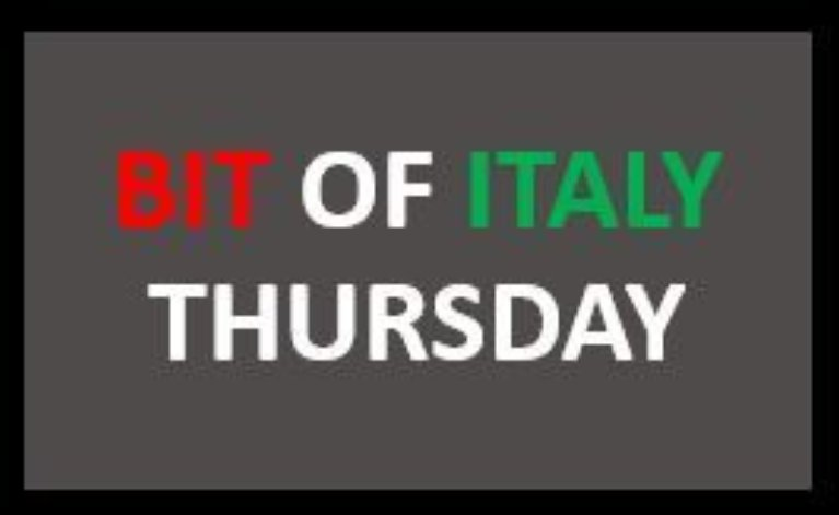 Bit of Italy Thursday